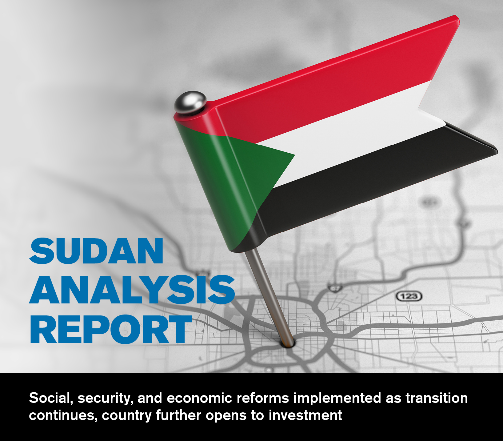 Social, security, and economic reforms implemented as transition continues, country further opens to investment - Sudan Analysis